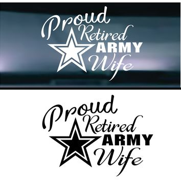 Proud Retired Army Wife Vinyl Graphic Decal (Wide)