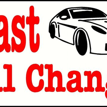 FAST OIL CHANGE BANNER SIGN PICK SIZE car Engine auto repaIr truck mechanic