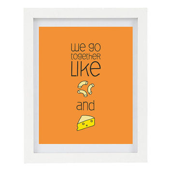 We Go Together Like Mac and Cheese, Illustrated Typography Print, Love, Kitchen Art, Food Art, 8 x 10 Humorous Print
