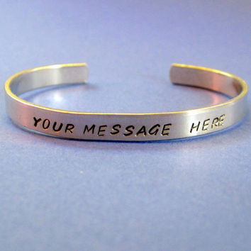 Custom Bracelet - Personalized with YOUR Favorite Quote or Message - Hand Stamped Aluminum Cuff