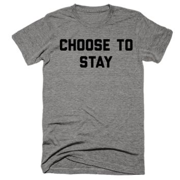Choose To Stay