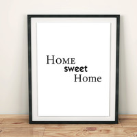 "Digital Download motivational print 1 print for free Inspiring Prints art wall "" Home Sweet Home "" love quotes"