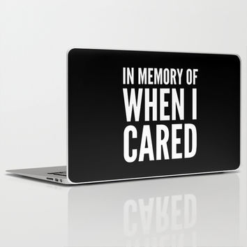 IN MEMORY OF WHEN I CARED (Black & White) Laptop & iPad Skin by CreativeAngel | Society6