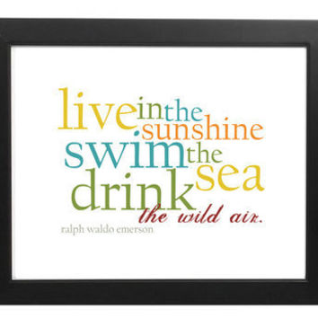 Live in the Sunshine Ralph Waldo Emerson Quote by ForKeepsDesigns