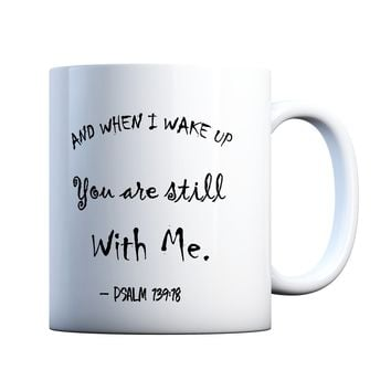 Psalms Inspirational Quote Psalm 139:18 You are Always With Me Spiritual 11 oz Coffee Mug Ceramic Coffee and Tea Cup