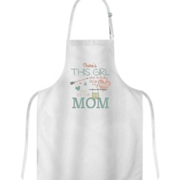 There's This Girl She Totally Stole My Heart And She Calls Me Mom Apron