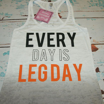 Ombre Burnout Racerback Tank Top. Every Day Is Leg Day. Gym Shirt. Workout Tank Top. workout tanks. workout shirt. gym shirt. fitness