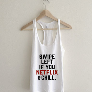 Swipe Left if You Netflix and Chill Womens Racerback Tank Top