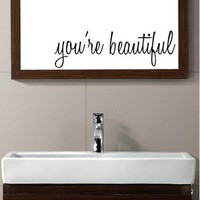 You're Beautiful Wall Mirror Decal