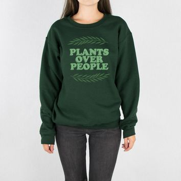 Plants Over People Sweatshirt