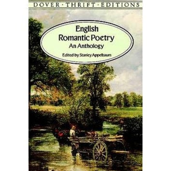 English Romantic Poetry: An Anthology Edited by Stanley Appelbaum