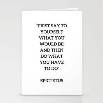 Stoic Philosophy Quote - Epictetus - Do what you have to do Stationery Cards by Love from Sophie