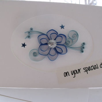 handmade paper quilled special occasion or friendship greeting card – on your special day