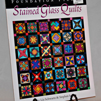 Foundation Pieced Stained Glass Quilts (c.2000) by Liz Schwartz & Stephen Seifert, Quilting Projects, Gift Ideas, Beautiful Quilt Patterns