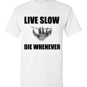 Live Slow Die Whenever Sloth T-Shirt