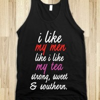 i like my men like i like my tea, strong, sweet and southern black tank - Country Apparel