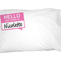 Nicolette Hello My Name Is Pillowcase