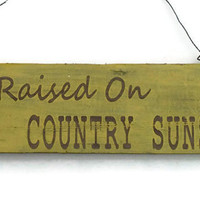 Raised on Country Sunshine Rustic Barn Wood Sign yellow sign, door hanger, wall hanging, reclaimed wood, western, south west decor summer
