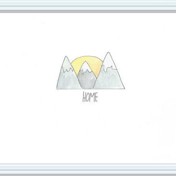 Home is where the mountains are // mountain art print // home is where the heart is // Nature print