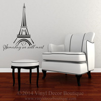 Paris Eiffel Tower someday we will meet Wall Art, Wall Decal, Vinyl Decal, Vinyl Wall art Paris Eiffel tower
