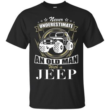 Mens Never Underestimate Old Man With A Jeep T-shirt Grandpa Gift
