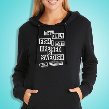 Animal Rights The Only Fish I Eat Are Swedish Women'S Hoodie