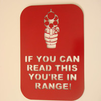 You're In Range 16 Gauge Metal Gun Warning Sign