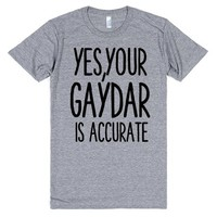 YES YOUR GAYDAR IS ACCURATE   Athletic T-Shirt   SKREENED