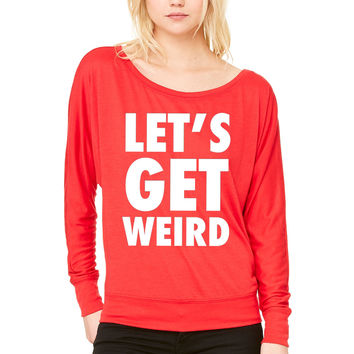 Let's Get Weird White Design WOMEN'S FLOWY LONG SLEEVE OFF SHOULDER TEE