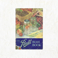 The Ball Blue Book of Canning and Preserving Recipes | Cute Retro 40s Recipe Booklet | Cobalt Blue Kitchen Decor | Home Canning How To Read