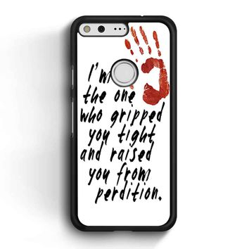 Supernatural Gripped You Tight Google Pixel Case