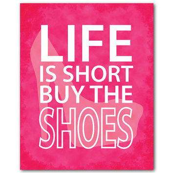 Shoe Art - Life is short buy the shoes - Teen Tween Wall Art Girls Art typography Shoe silhouette - fashion print  word art shoe silhuoette