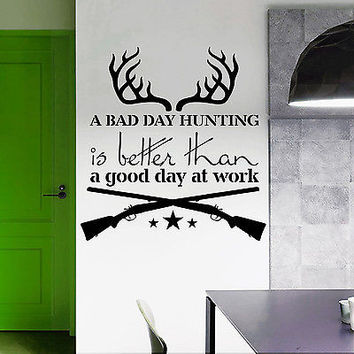 Wall Decal Quotes A Bad Day Hunting Is Better Decals Vinyl Home Decor Art MR686