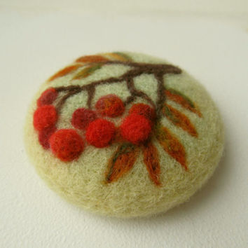 Needle felted brooch Rowanberry,Wool felt brooch,Flower brooch,Felted jewelry,Gift ideas,For her