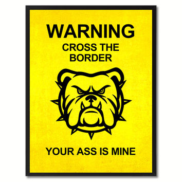 Warning Cross The Border Funny Sign Yellow Print on Canvas Picture Frames Home Decor Wall Art Gifts 91930