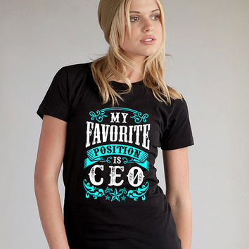 My Favorite Position is CEO Women's Fitted T-Shirt