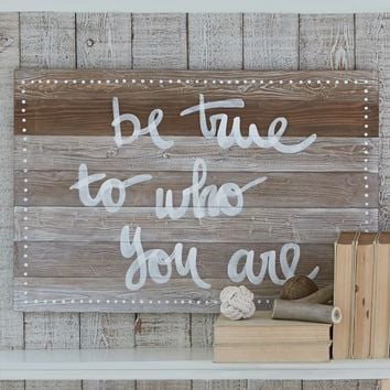 Be True to Who You Are Wall Décor