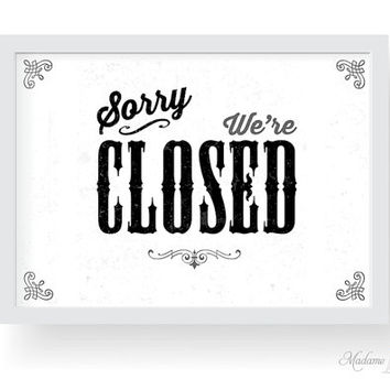 "Sorry we're closed sign | printable art: instant download 8""x10"" (vintage minimalist printable art, e-card, DIY art, wall art prints)"