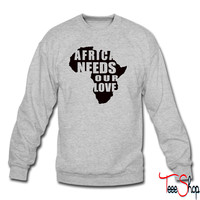 Africa Needs Our Love crewneck sweatshirt