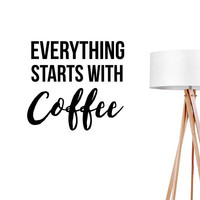 Everything Starts With Coffee Wall Decal, Typography Wall Sticker, Typography Decal, Office Decor, Bedroom Wall Decal, Livingroom Wall Decal