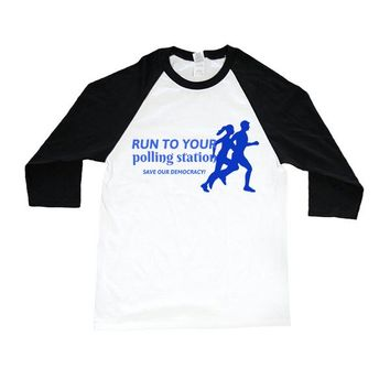 Run To Your Polling Station, Save Our Democracy -- Unisex Long-Sleeve