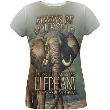 Always Be Yourself Unless Elephant All Over Womens T Shirt