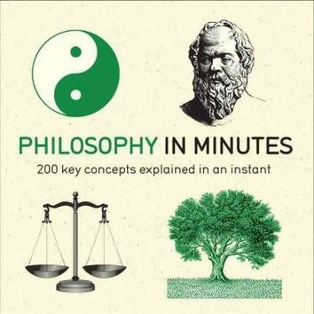 Philosophy in Minutes