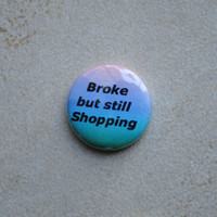Broke But Still Shopping Button