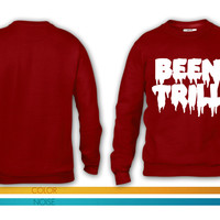 Been trill crewneck sweatshirt