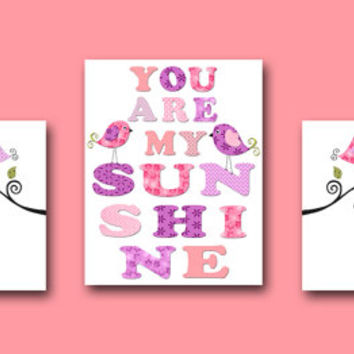 You Are My Sunshine Nursery Quotes Bird Nursery Baby Girl Nursery Decor Baby Nursery Print Children Art Print set of 3 Purple Rose Pink