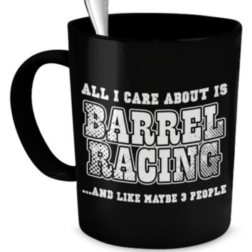 All I Care About Is Barrel Racing Mug aicare