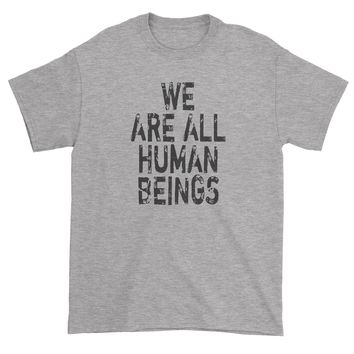We Are All Human Beings Mens T-shirt
