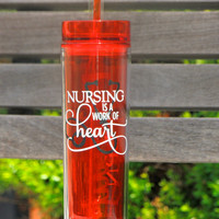 nurse cup, nurse tumbler, acrylic cup, skinny tumbler, personalized cup, summer tumbler, medical cup, gift for a nurse, RN gift, monogram