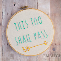 This Too Shall Pass - Positive Affirmation - Positive Quotes - Hand Embroidery - Inspirational Quote - Inspirational Signs - Embroidery Hoop